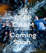 KEEP CALM San Andrés Coming Soon  - Personalised Poster A4 size