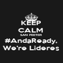 KEEP CALM  SAN PEETER #AndaReady, We're Lideres - Personalised Poster A4 size