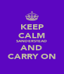 KEEP CALM SANDERSTEAD AND CARRY ON - Personalised Poster A4 size