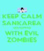 KEEP CALM SANKAREA DISAGREES WITH EVIL ZOMBIES - Personalised Poster A4 size