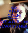 KEEP CALM SAOIRSH COZ AOIBHÍNS  ALWAYS HERE - Personalised Poster A4 size