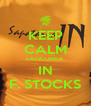 KEEP CALM SAPATARIA  IN F. STOCKS - Personalised Poster A4 size