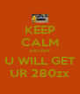 KEEP CALM SATISH U WILL GET UR 280zx - Personalised Poster A4 size