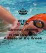 KEEP CALM Savannah Johnston Is the Dispatch Athlete of the Week - Personalised Poster A4 size