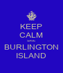 KEEP CALM SAVE BURLINGTON ISLAND - Personalised Poster A4 size