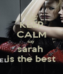 KEEP CALM say sarah  is the best - Personalised Poster A4 size