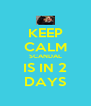 KEEP CALM SCANDAL IS IN 2 DAYS - Personalised Poster A4 size