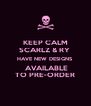 KEEP CALM SCARLZ & RY  HAVE NEW DESIGNS  AVAILABLE TO PRE-ORDER - Personalised Poster A4 size