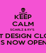KEEP CALM SCARLZ & RY'S  PRE-ORDER ART DESIGN CLOTHING ALBUM IS NOW OPEN - Personalised Poster A4 size