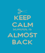 KEEP CALM SCHOOL IS ALMOST BACK - Personalised Poster A4 size