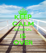 KEEP CALM SCHOOL IS OVER - Personalised Poster A4 size