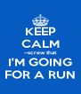 KEEP CALM --screw that I'M GOING FOR A RUN - Personalised Poster A4 size