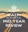 KEEP CALM SE ACERCA EL MID YEAR REVIEW - Personalised Poster A4 size