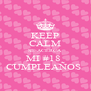 KEEP CALM SE ACERCA  MI #18  CUMPLEAÑOS  - Personalised Poster A4 size
