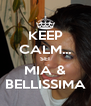 KEEP CALM... SEI MIA & BELLISSIMA - Personalised Poster A4 size