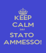 KEEP CALM SEI  STATO  AMMESSO! - Personalised Poster A4 size