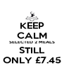 KEEP CALM SELECTED 2 MEALS STILL ONLY £7.45 - Personalised Poster A4 size
