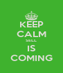 KEEP CALM SELL IS COMING - Personalised Poster A4 size