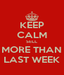 KEEP CALM SELL MORE THAN LAST WEEK - Personalised Poster A4 size