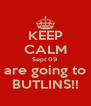 KEEP CALM Sept 09 are going to BUTLINS!! - Personalised Poster A4 size