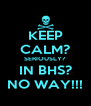 KEEP CALM? SERIOUSLY? IN BHS? NO WAY!!! - Personalised Poster A4 size