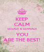 KEEP CALM SESADI & SERNADI YOU ARE THE BEST! - Personalised Poster A4 size
