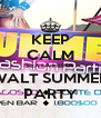 KEEP CALM SEXTA FEIRA WALT SUMMER PARTY - Personalised Poster A4 size