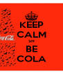 KEEP CALM SH BE COLA - Personalised Poster A4 size