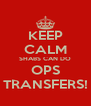 KEEP CALM SHABS CAN DO OPS TRANSFERS! - Personalised Poster A4 size