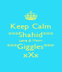 Keep Calm ***Shahid*** Love & Marry ***Giggles*** xXx - Personalised Poster A4 size
