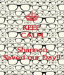 KEEP CALM  Shannon Saved our Day!! - Personalised Poster A4 size