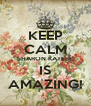 KEEP CALM SHARON KATEBE IS AMAZING! - Personalised Poster A4 size