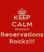 KEEP CALM Shauna & Reservations Rocks!!! - Personalised Poster A4 size