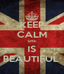 KEEP CALM SHE IS BEAUTIFUL  - Personalised Poster A4 size