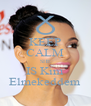 KEEP CALM SHE IS Kim Elmekeddem - Personalised Poster A4 size