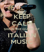 KEEP CALM SHE IS THE QUEEN OF ITALIAN MUSIC - Personalised Poster A4 size