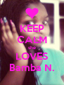 KEEP CALM she LOVES Bamba N. - Personalised Poster A4 size