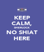 KEEP CALM, SHERLOCK NO SHIAT HERE - Personalised Poster A4 size