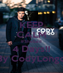 KEEP CALM #SheSaid 4 Days!! By CodyLongo - Personalised Poster A4 size