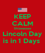KEEP CALM Shiawassee  Lincoln Day  is in 1 Days  - Personalised Poster A4 size