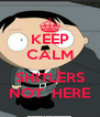 KEEP CALM  SHITLERS NOT  HERE - Personalised Poster A4 size