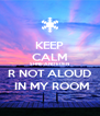 KEEP CALM SHNE AND EDEN R NOT ALOUD  IN MY ROOM - Personalised Poster A4 size