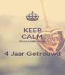 KEEP CALM Shonoe&Lonnie  4 Jaar Getrouwd - Personalised Poster A4 size