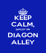 KEEP CALM, SHOP IN DIAGON ALLEY - Personalised Poster A4 size