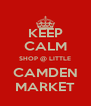 KEEP CALM SHOP @ LITTLE CAMDEN MARKET - Personalised Poster A4 size