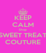 KEEP CALM Shop SWEET TREAT COUTURE - Personalised Poster A4 size
