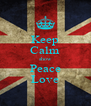Keep Calm show Peace Love - Personalised Poster A4 size