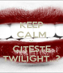 KEEP CALM SI CITESTE TWILIGHT...? - Personalised Poster A4 size