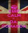 KEEP CALM SI  DA  COMANDA - Personalised Poster A4 size