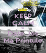 KEEP CALM Si Date Jos Ma Printule - Personalised Poster A4 size